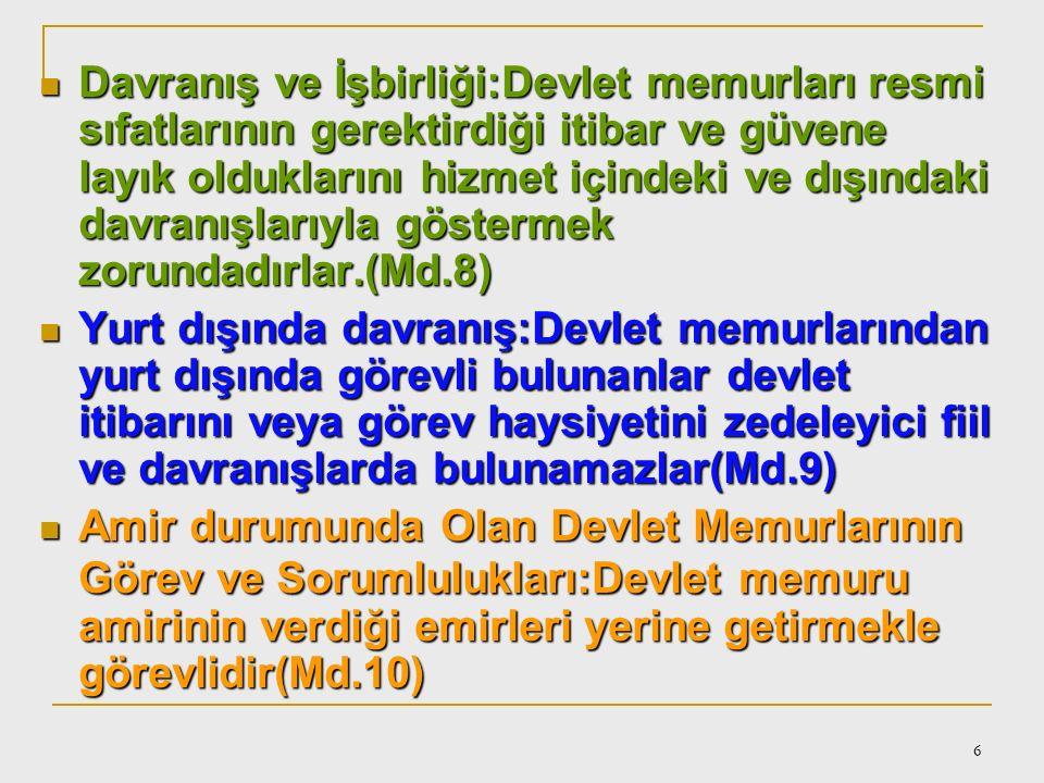 5 Ödev ve Sorumluluklar Sadakat:Devlet memurları,Türkiye Cumhuriyeti Anayasasına sadakatle bağlı kalmak ve T.C.yasalarına sadakatle uygulamak zorundad
