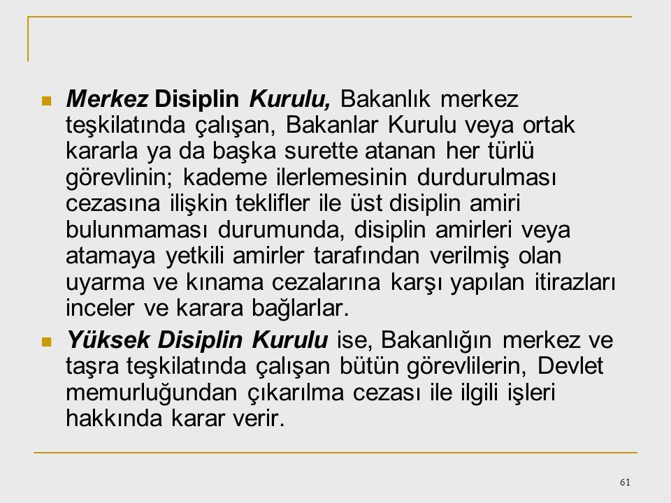 60 Disiplin Kurulları İl Disiplin Kurulu, Bakanlar Kurulu veya ortak kararla atananlar hariç, Bakanlığın illerdeki teşkilatında çalışan ve cezalandır