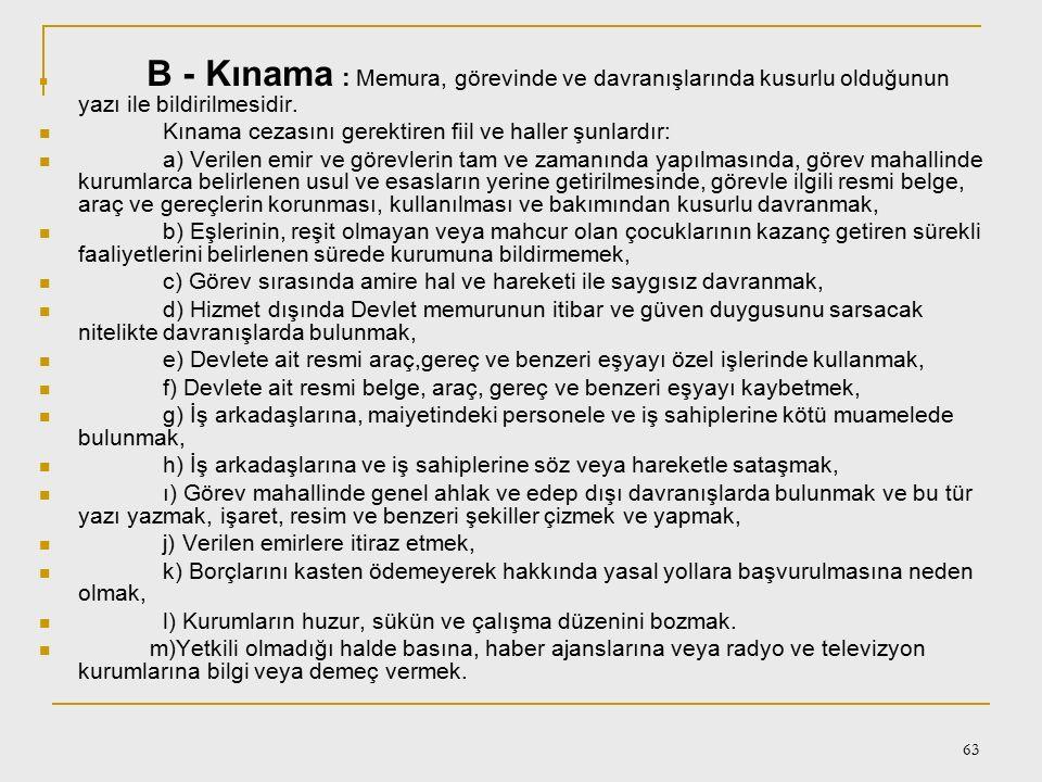 62 Disiplin Cezaları ve Çeşitleri A- 657 sayılı DMK Madde 125 – Devlet memurlarına verilecek disiplin cezaları ile her bir disiplin cezasını gerektire