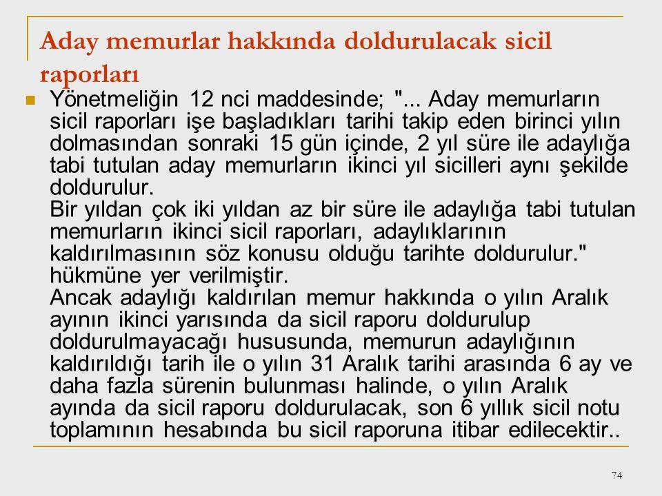 73 1.ve 2. Sicil Amirlerinin Kanaatleri Çeşitli Olması Halinde Yapılacak İşlem: Madde 13- 1.sicil amiri tarafından memur hakkında doldurulacak sicil r