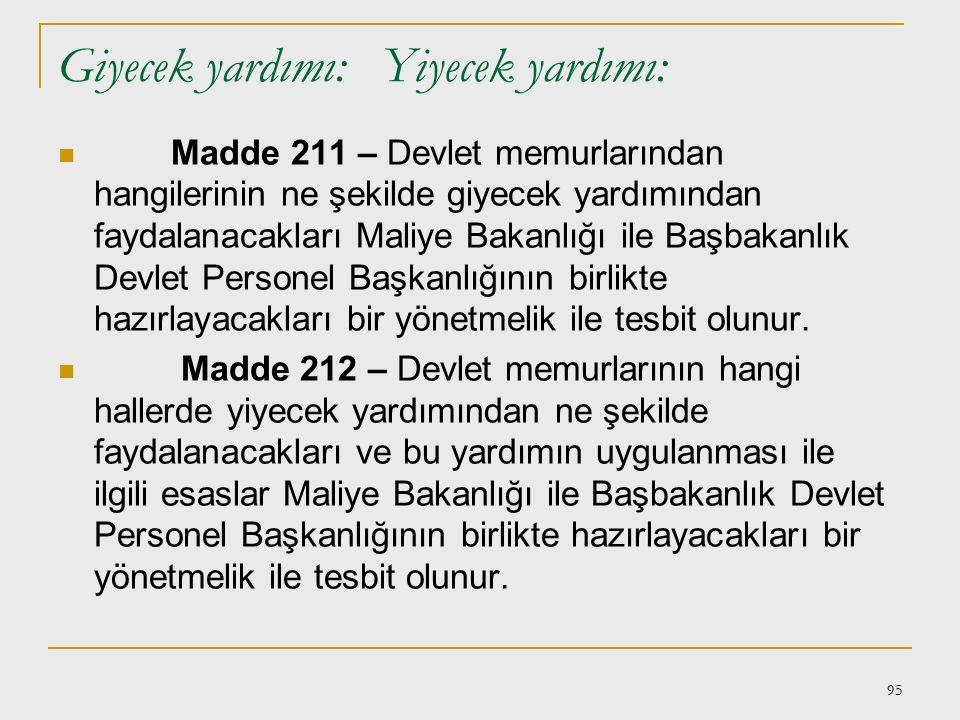 94 Ölüm yardımı ödeneği, Cenaze giderleri, Madde 208 – (Değişik birinci fıkra: 6/7/1995 - KHK - 562/4 md.) Devlet memurlarından: memur olmayan eşi ile