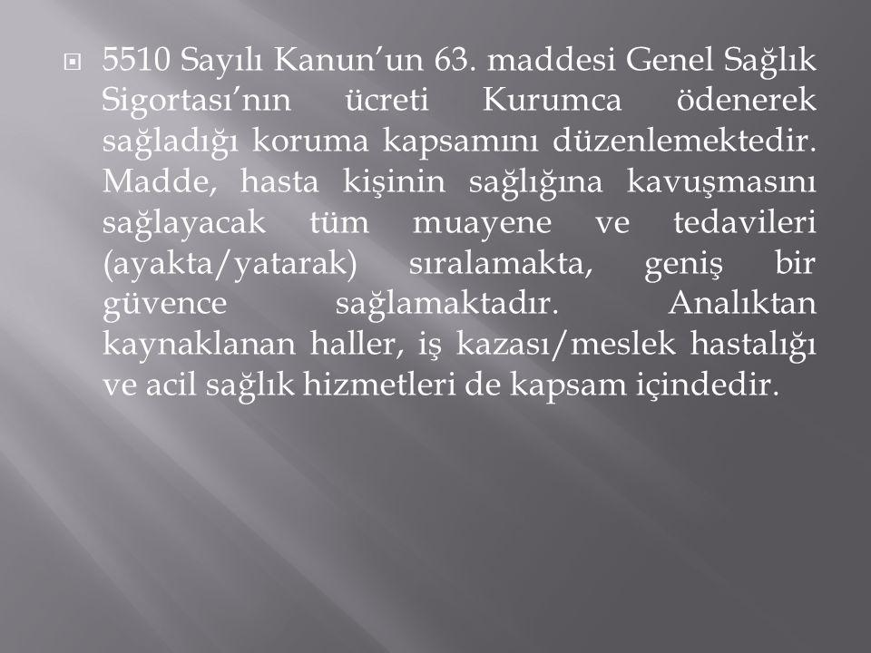  5510 Sayılı Kanun'un 63.