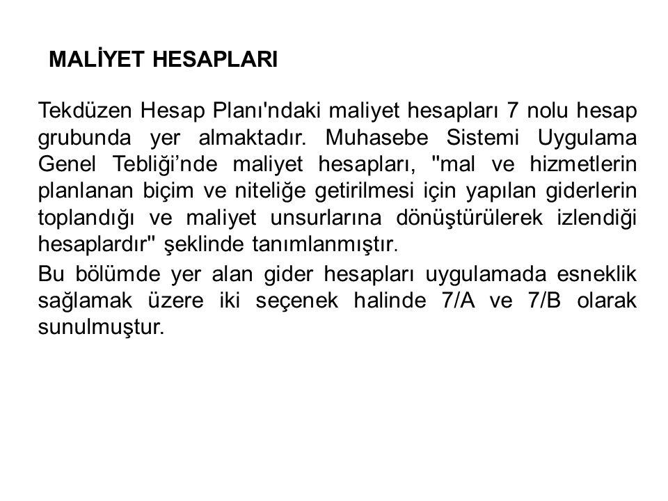 Tekdüzen Hesap Planı ndaki maliyet hesapları 7 nolu hesap grubunda yer almaktadır.