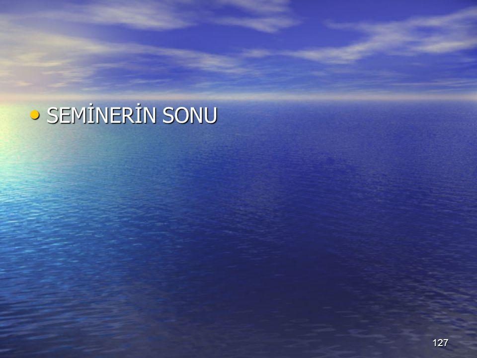 SEMİNERİN SONU SEMİNERİN SONU 127