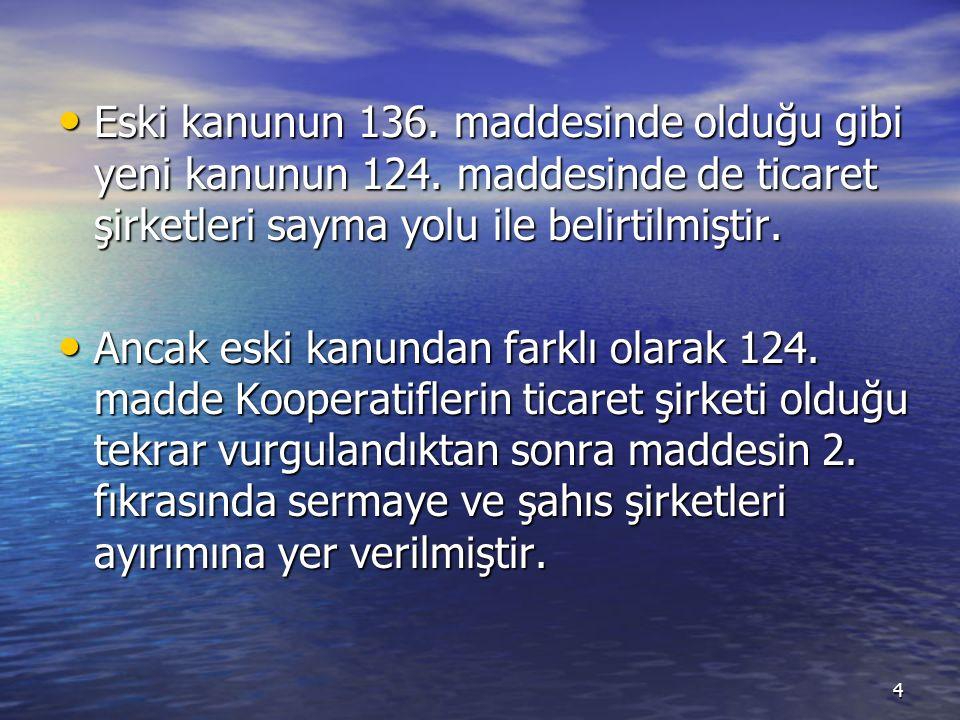 Eski kanunun 136. maddesinde olduğu gibi yeni kanunun 124.