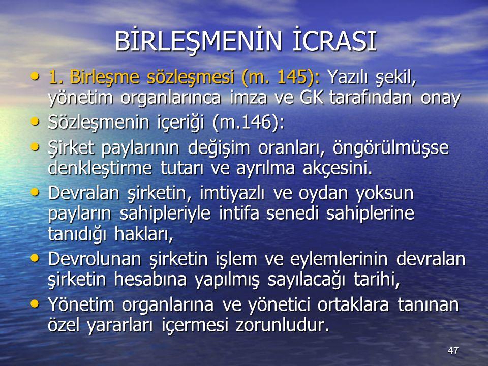 47 BİRLEŞMENİN İCRASI 1. Birleşme sözleşmesi (m.