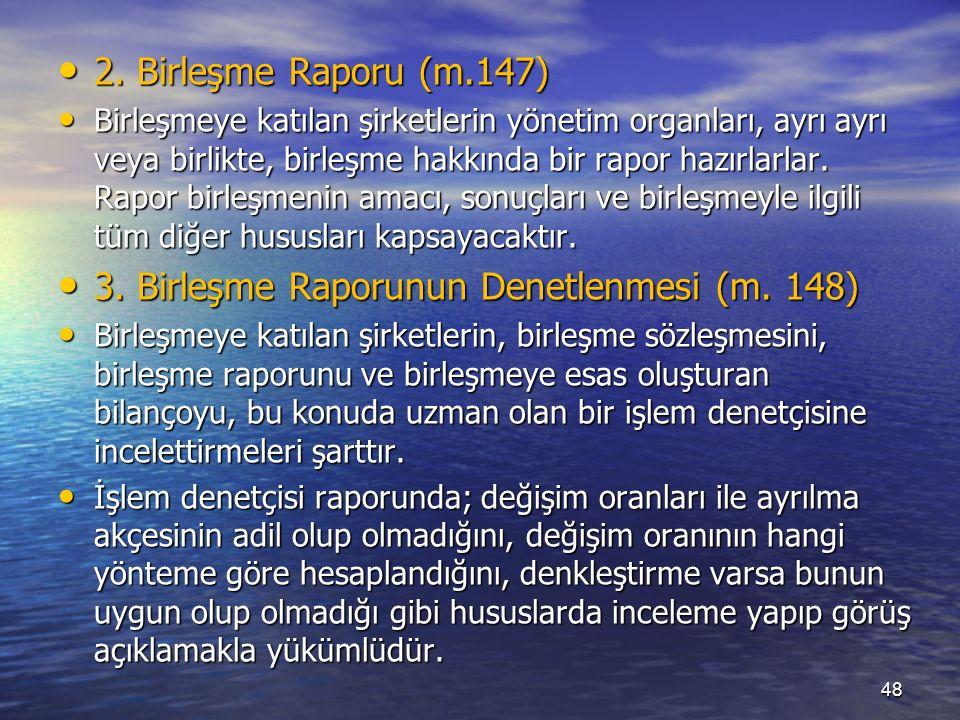 48 2. Birleşme Raporu (m.147) 2.