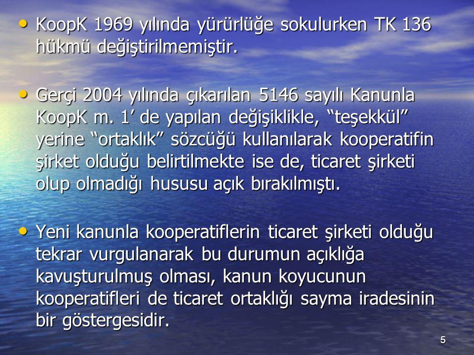 KoopK 1969 yılında yürürlüğe sokulurken TK 136 hükmü değiştirilmemiştir.