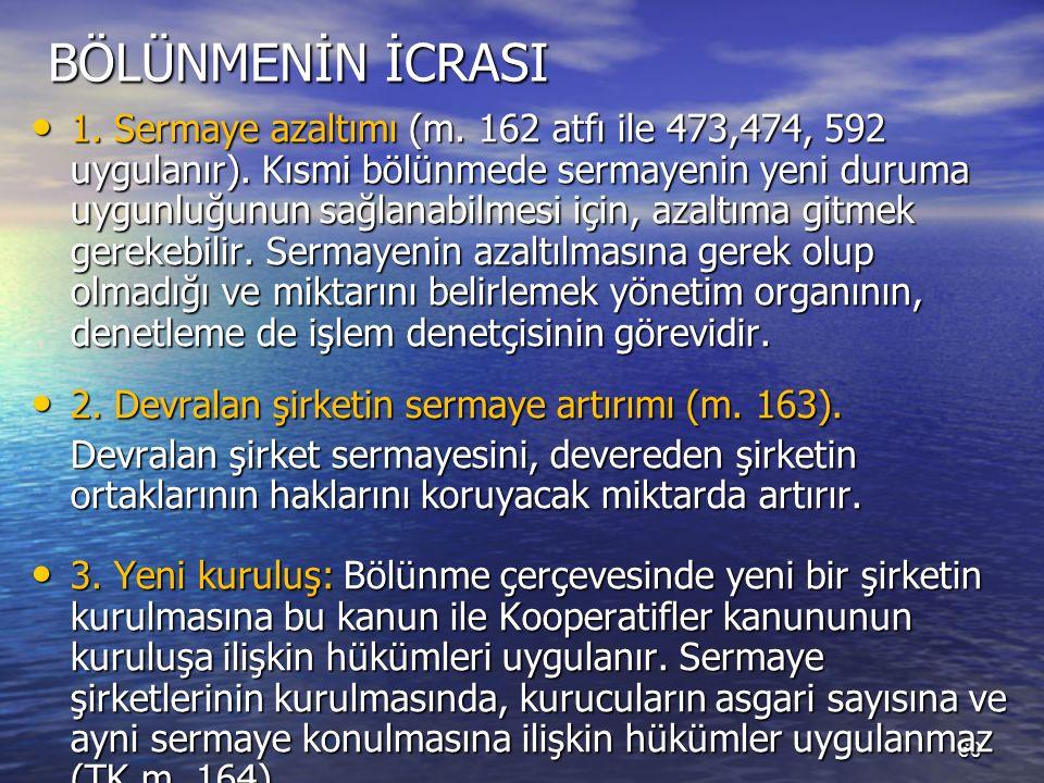 60 BÖLÜNMENİN İCRASI 1. Sermaye azaltımı (m. 162 atfı ile 473,474, 592 uygulanır).