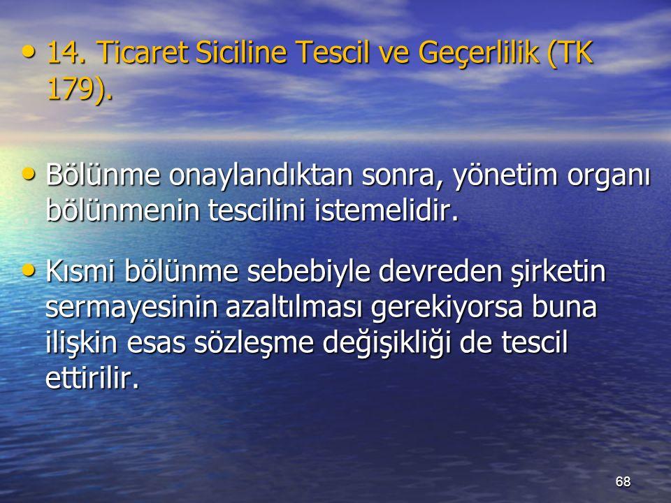 14. Ticaret Siciline Tescil ve Geçerlilik (TK 179).