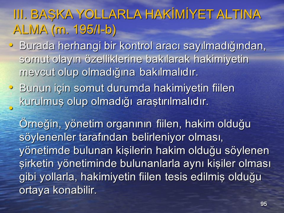 III. BAŞKA YOLLARLA HAKİMİYET ALTINA ALMA (m.