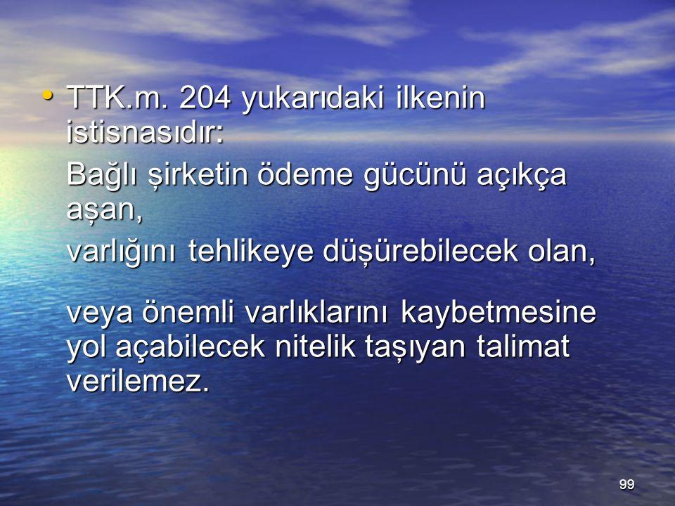 TTK.m. 204 yukarıdaki ilkenin istisnasıdır: TTK.m.
