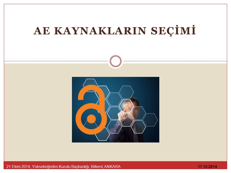 AE KAYNAKLARIN SEÇİMİ 21 Ekim 2014, Yükseköğretim Kurulu Başkanlığı, Bilkent, ANKARA 17.10.2014