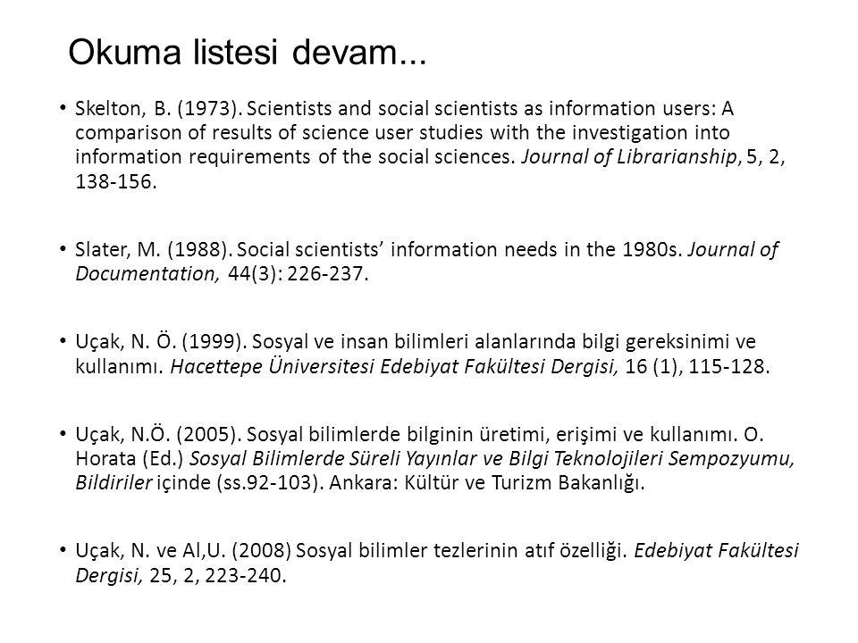 Sosyal Bilimlerde Kullanıcı Çalışmaları Sosyal bilimler alanında kullanıcı çalışmaları geç başlamıştır.