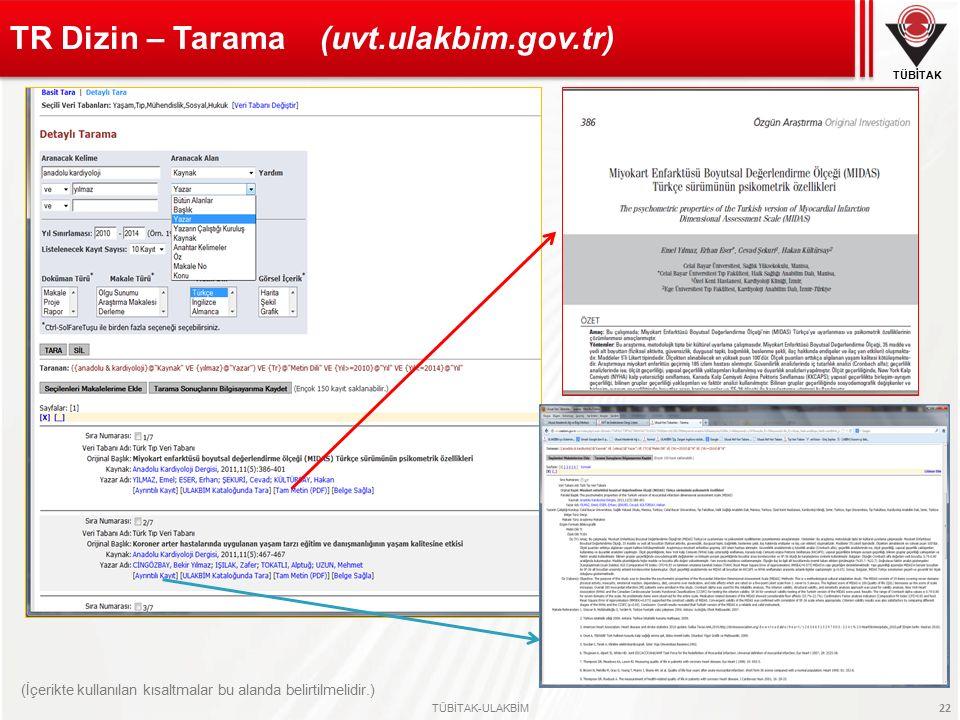 TÜBİTAK TÜBİTAK-ULAKBİM 22 TR Dizin – Tarama (uvt.ulakbim.gov.tr) (İçerikte kullanılan kısaltmalar bu alanda belirtilmelidir.)