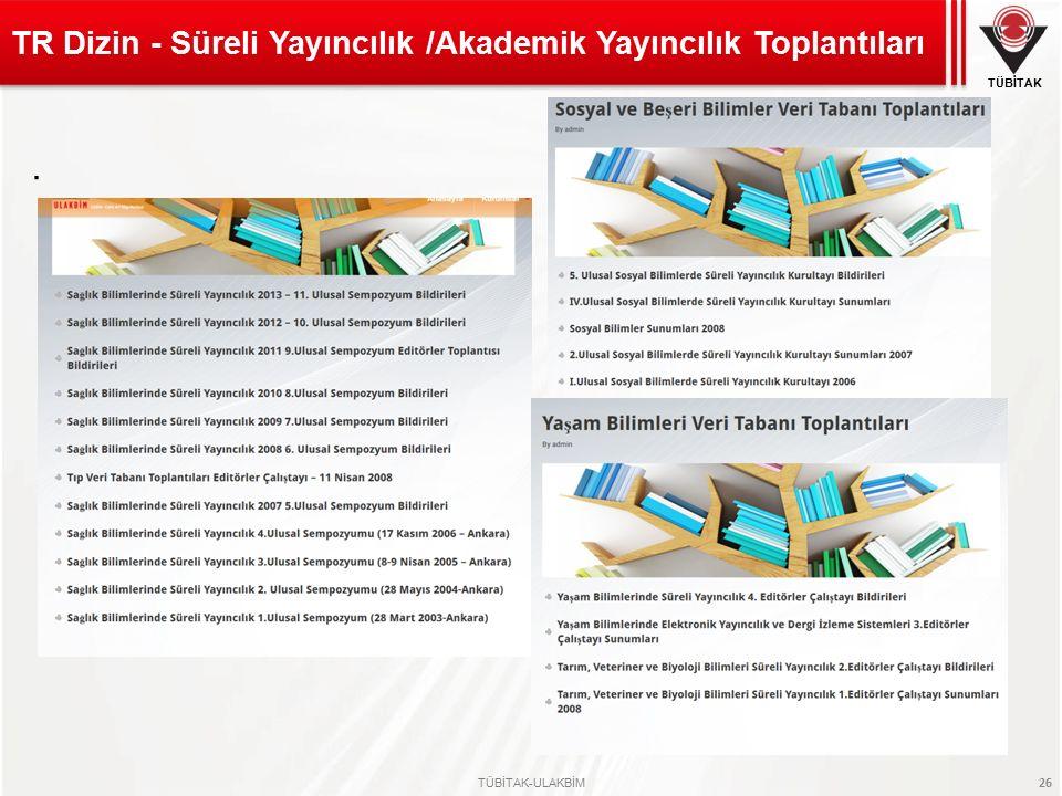 TÜBİTAK TÜBİTAK-ULAKBİM 26. TR Dizin - Süreli Yayıncılık /Akademik Yayıncılık Toplantıları