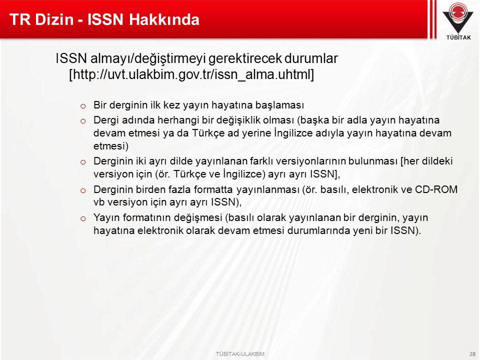 TÜBİTAK TÜBİTAK-ULAKBİM 28 ISSN almayı/değiştirmeyi gerektirecek durumlar [http://uvt.ulakbim.gov.tr/issn_alma.uhtml] o Bir derginin ilk kez yayın hay