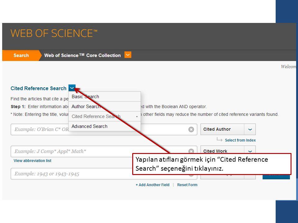 """Yapılan atıfları görmek için """"Cited Reference Search"""" seçeneğini tıklayınız."""