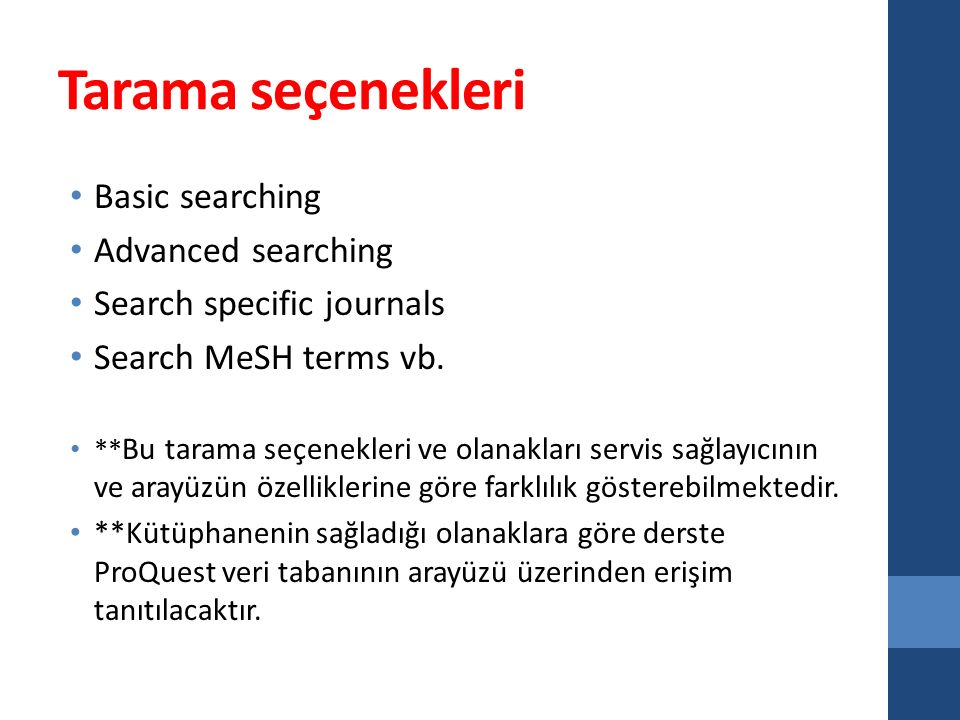 Tarama seçenekleri Basic searching Advanced searching Search specific journals Search MeSH terms vb.