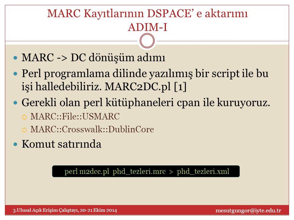 MARC Kayıtlarının DSPACE' e aktarımı ADIM-I - Devam Bir önceki komutta çıkan hatalara göre MARC kayıtlarımızda olan alanlarına karşılık gelen ve standart DC şemasında olmayan alanları aşağıdaki 2 dosyayı düzenleyerek ekliyor ve hataları gideriyoruz.