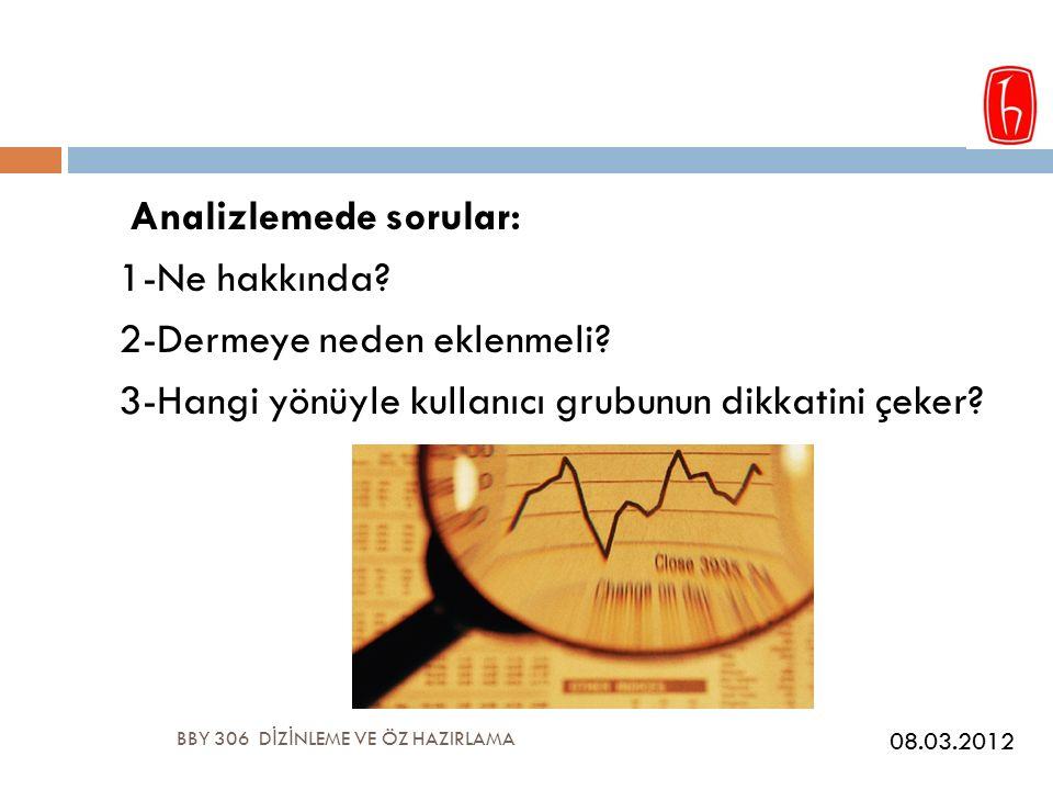 BBY 306 D İ Z İ NLEME VE ÖZ HAZIRLAMA Analizlemede sorular: 1-Ne hakkında.