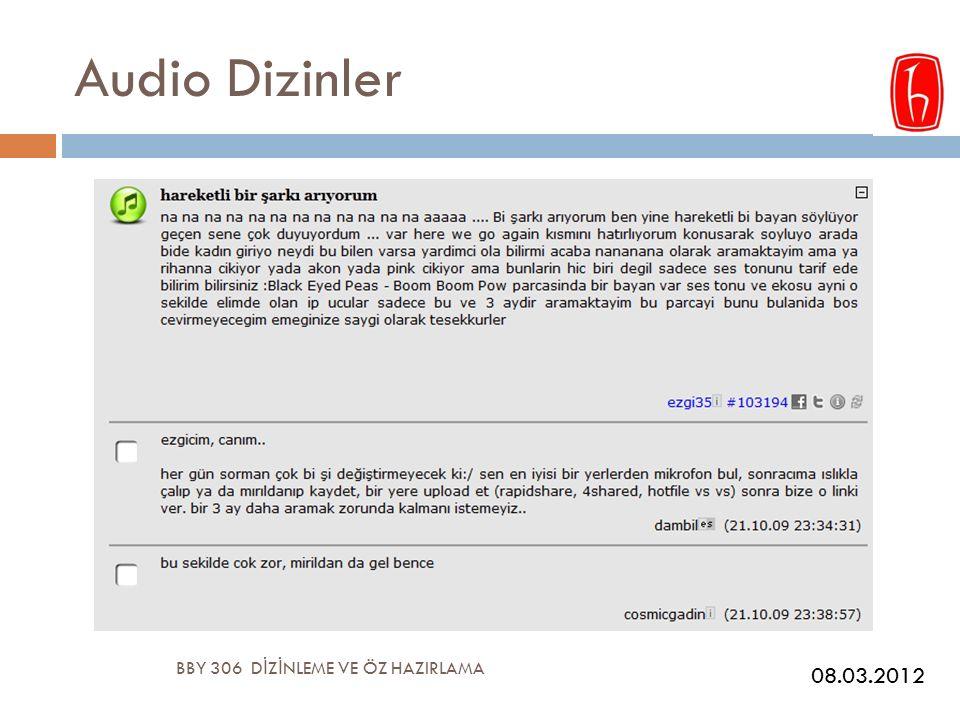 Audio Dizinler BBY 306 D İ Z İ NLEME VE ÖZ HAZIRLAMA 08.03.2012