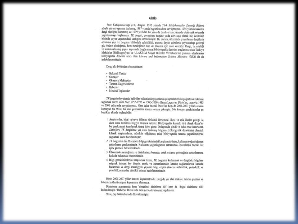 Çoğu hakemli, 400 süreli yayının (1984- ) dizinlemesini yapar.