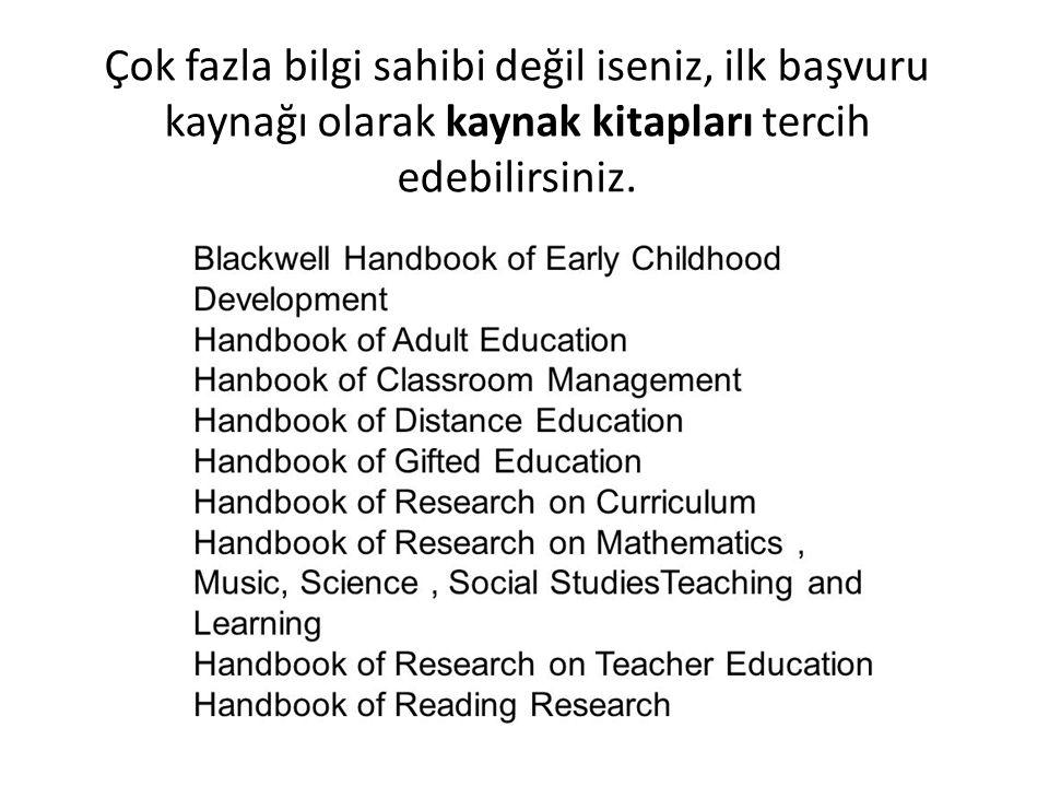 Çok fazla bilgi sahibi değil iseniz, ilk başvuru kaynağı olarak kaynak kitapları tercih edebilirsiniz.