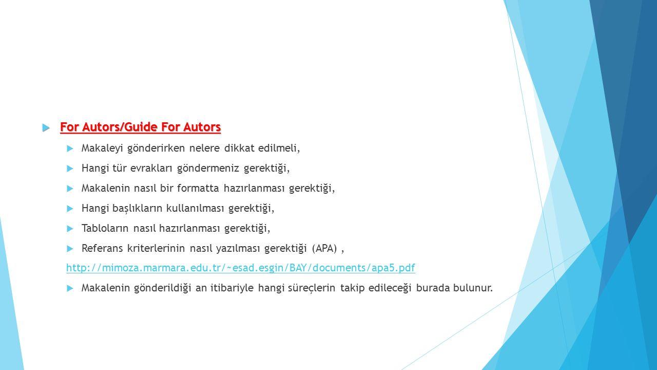  Journal Gudielines  Değerlendirme aşaması,  Ne tür araştırma içeriği aradığı,  Yazar kriterleri burada bulunur.