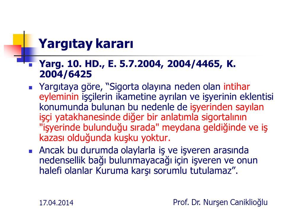 17.04.2014 Prof. Dr. Nurşen Caniklioğlu Yargıtay kararı Yarg.