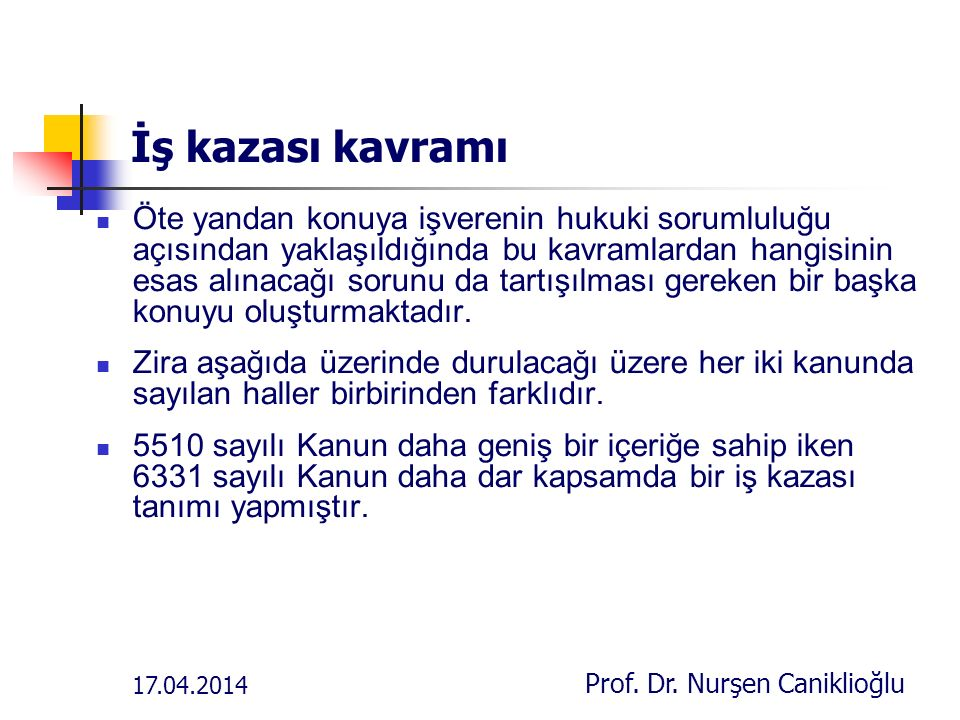 17.04.2014 Prof.Dr. Nurşen Caniklioğlu İşverenin iş kazasından doğan sorumluluğu Yarg.