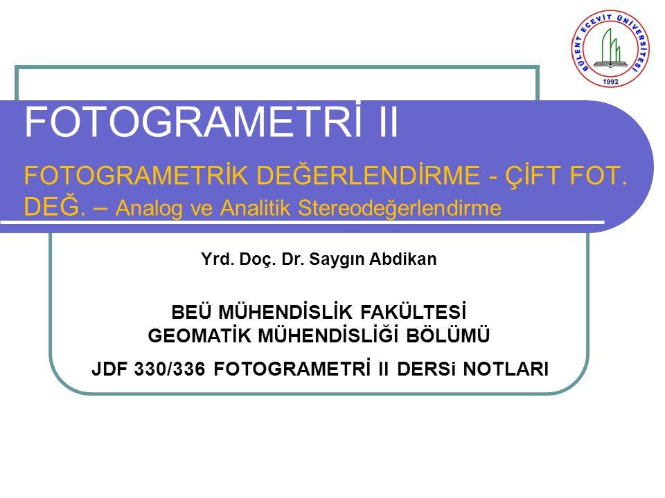 FOTOGRAMETRİ II FOTOGRAMETRİK DEĞERLENDİRME - ÇİFT FOT.