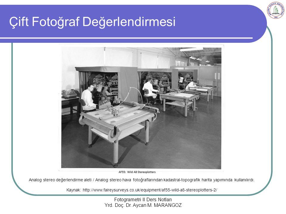 Çift Fotoğraf Değerlendirmesi Fotogrametri II Ders Notları Yrd.