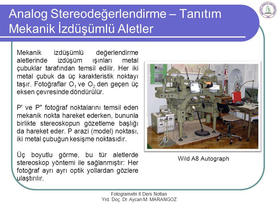 Analog Stereodeğerlendirme – Tanıtım Mekanik İzdüşümlü Aletler Mekanik izdüşümlü değerlendirme aletlerinde izdüşüm ışınları metal çubuklar tarafından temsil edilir.