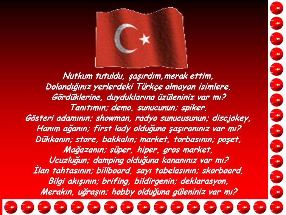ARIYORUM Karaman oğlu Mehmet Beyi arıyorum.Göreniniz, bileniniz, duyanınız var mı.