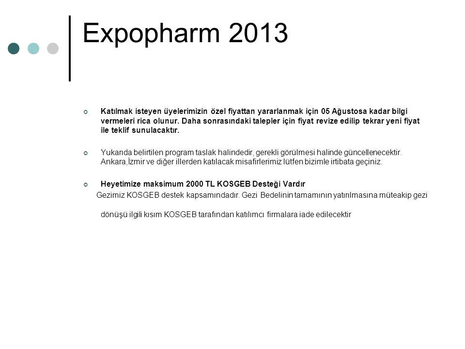 Expopharm 2013 Katılmak isteyen üyelerimizin özel fiyattan yararlanmak için 05 Ağustosa kadar bilgi vermeleri rica olunur.