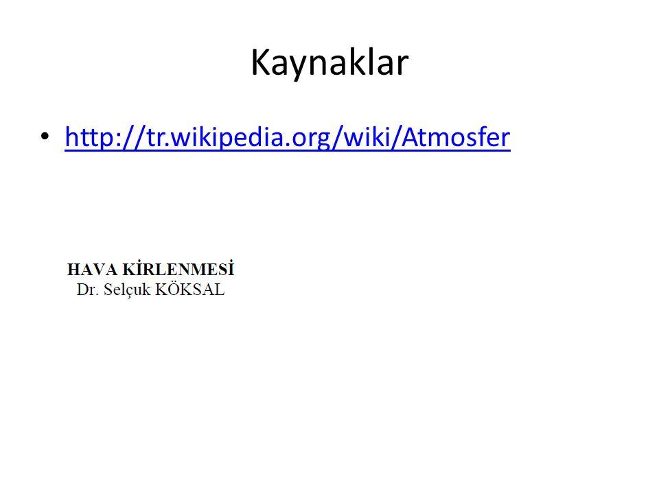 Kaynaklar http://tr.wikipedia.org/wiki/Atmosfer