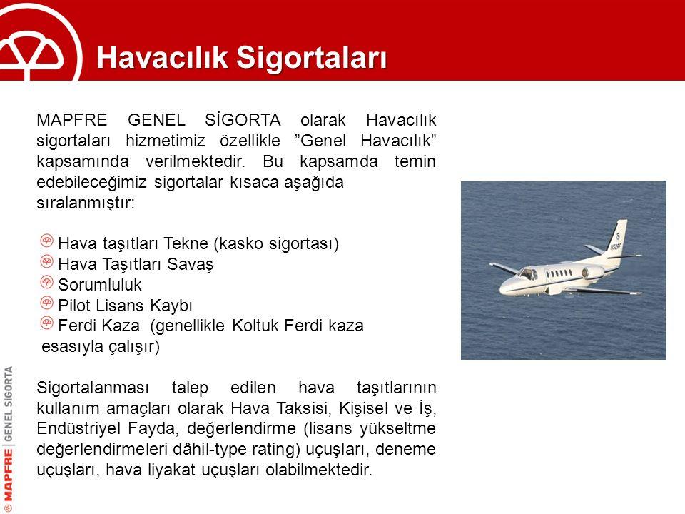 """Havacılık Sigortaları MAPFRE GENEL SİGORTA olarak Havacılık sigortaları hizmetimiz özellikle """"Genel Havacılık"""" kapsamında verilmektedir. Bu kapsamda t"""