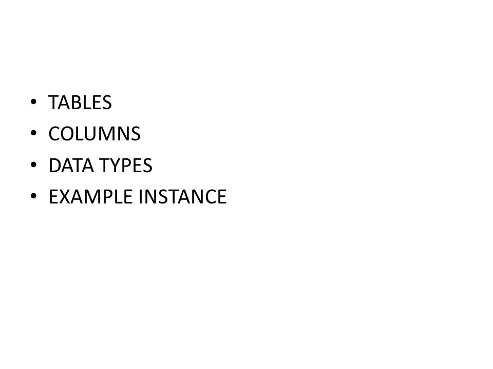 TABLES COLUMNS DATA TYPES EXAMPLE INSTANCE