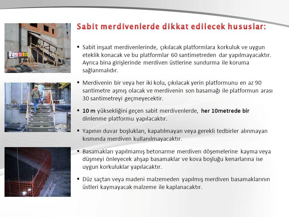  Sabit inşaat merdivenlerinde, çıkılacak platformlara korkuluk ve uygun eteklik konacak ve bu platformlar 60 santimetreden dar yapılmayacaktır.