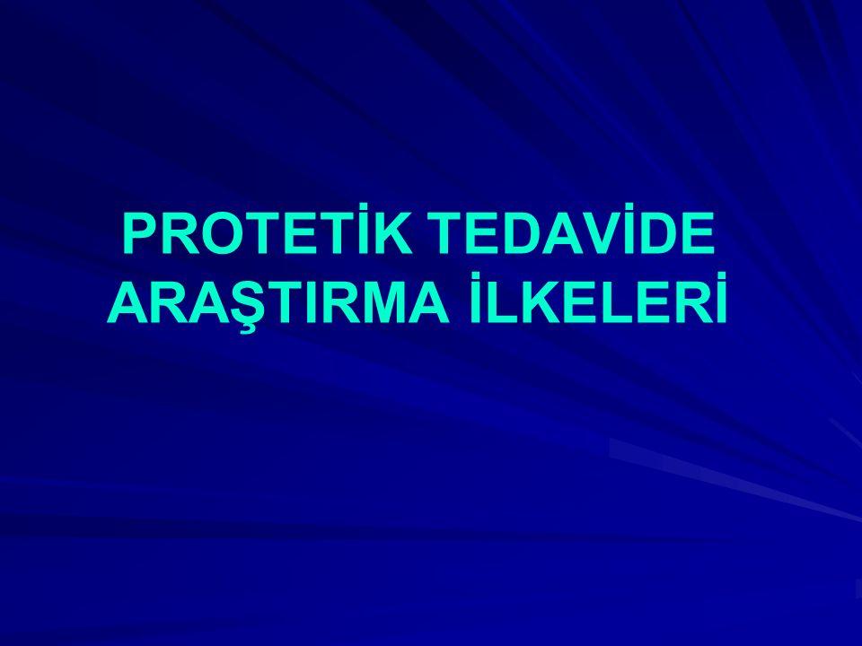 PROTETİK TEDAVİDE ARAŞTIRMA İLKELERİ