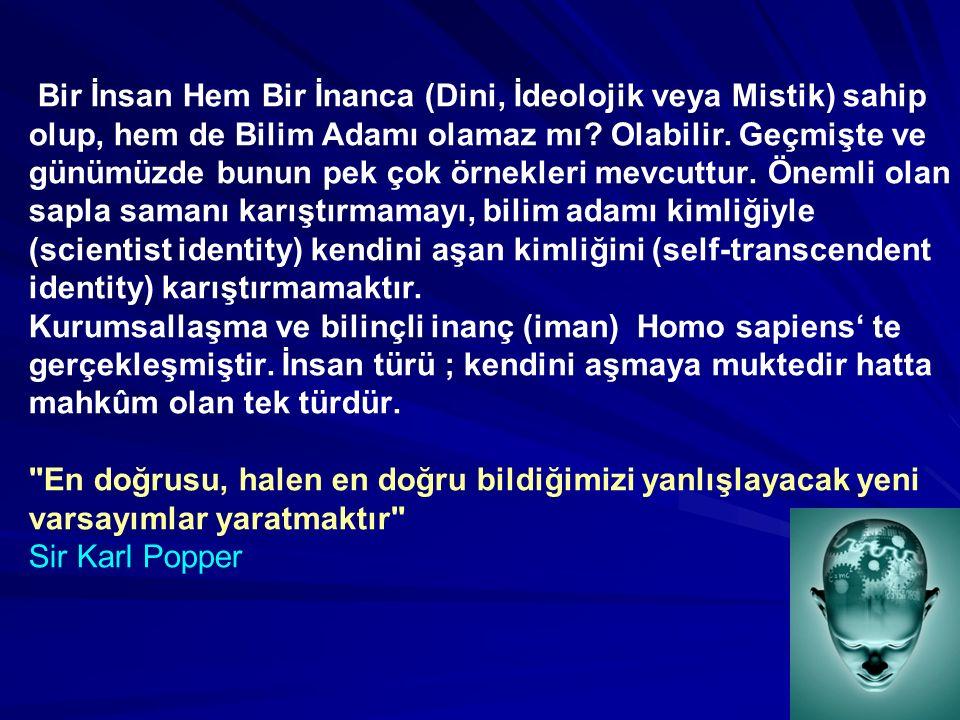 Bir İnsan Hem Bir İnanca (Dini, İdeolojik veya Mistik) sahip olup, hem de Bilim Adamı olamaz mı.