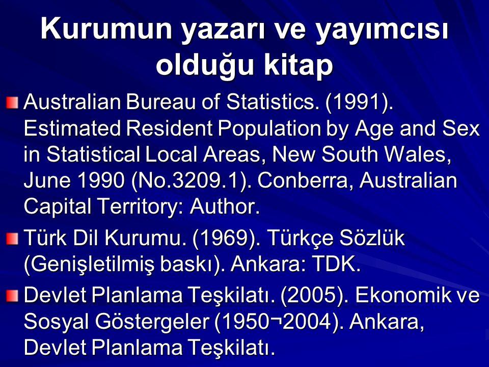 Kurumun yazarı ve yayımcısı olduğu kitap Australian Bureau of Statistics. (1991). Estimated Resident Population by Age and Sex in Statistical Local Ar