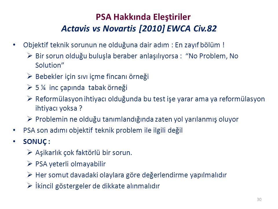PSA Hakkında Eleştiriler Actavis vs Novartis [2010] EWCA Civ.82 Objektif teknik sorunun ne olduğuna dair adım : En zayıf bölüm .