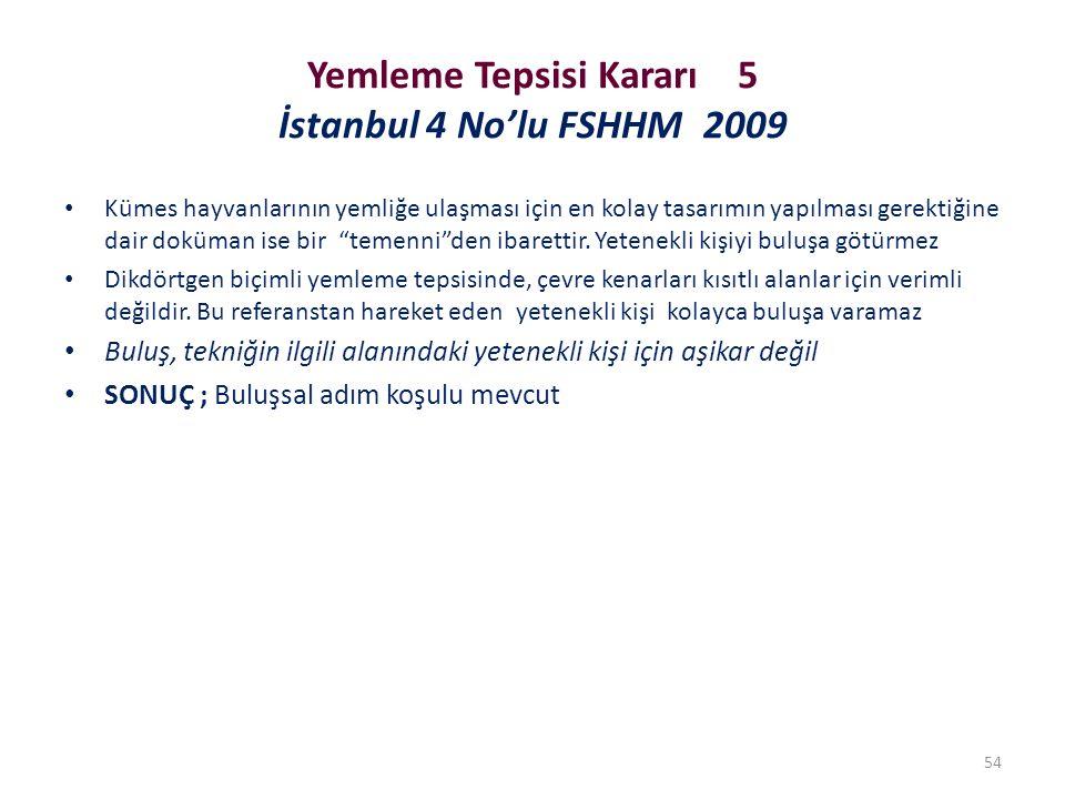 Yemleme Tepsisi Kararı 5 İstanbul 4 No'lu FSHHM 2009 Kümes hayvanlarının yemliğe ulaşması için en kolay tasarımın yapılması gerektiğine dair doküman i
