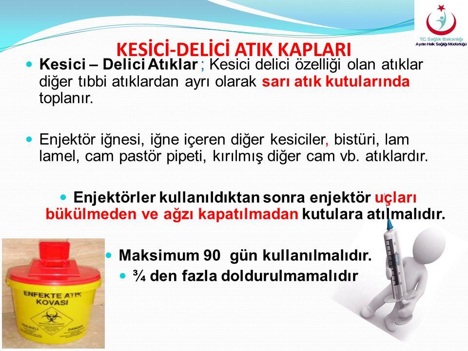 KESİCİ-DELİCİ ATIK KAPLARI Kesici – Delici Atıklar ; Kesici delici özelliği olan atıklar diğer tıbbi atıklardan ayrı olarak sarı atık kutularında toplanır.