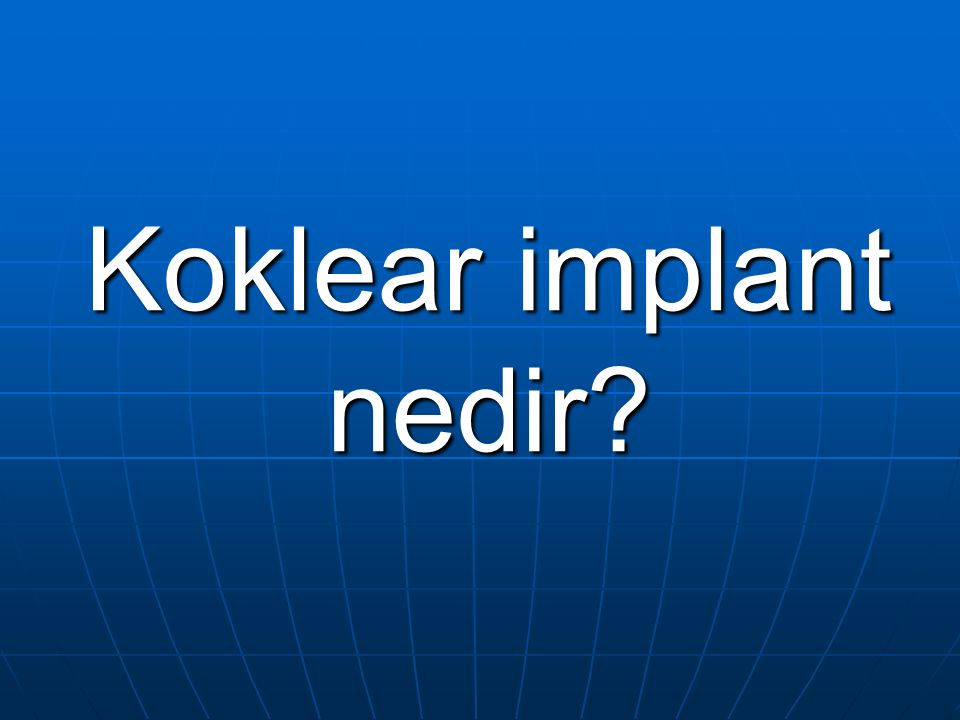 Koklear implant nedir?