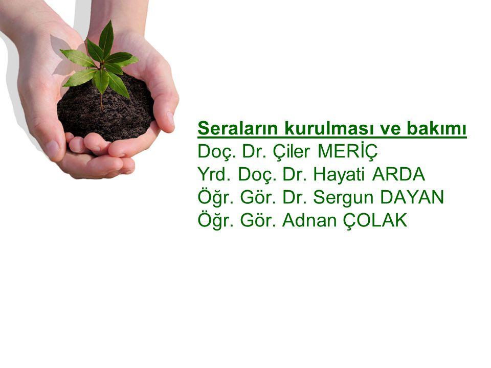 Seraların kurulması ve bakımı Doç. Dr. Çiler MERİÇ Yrd.