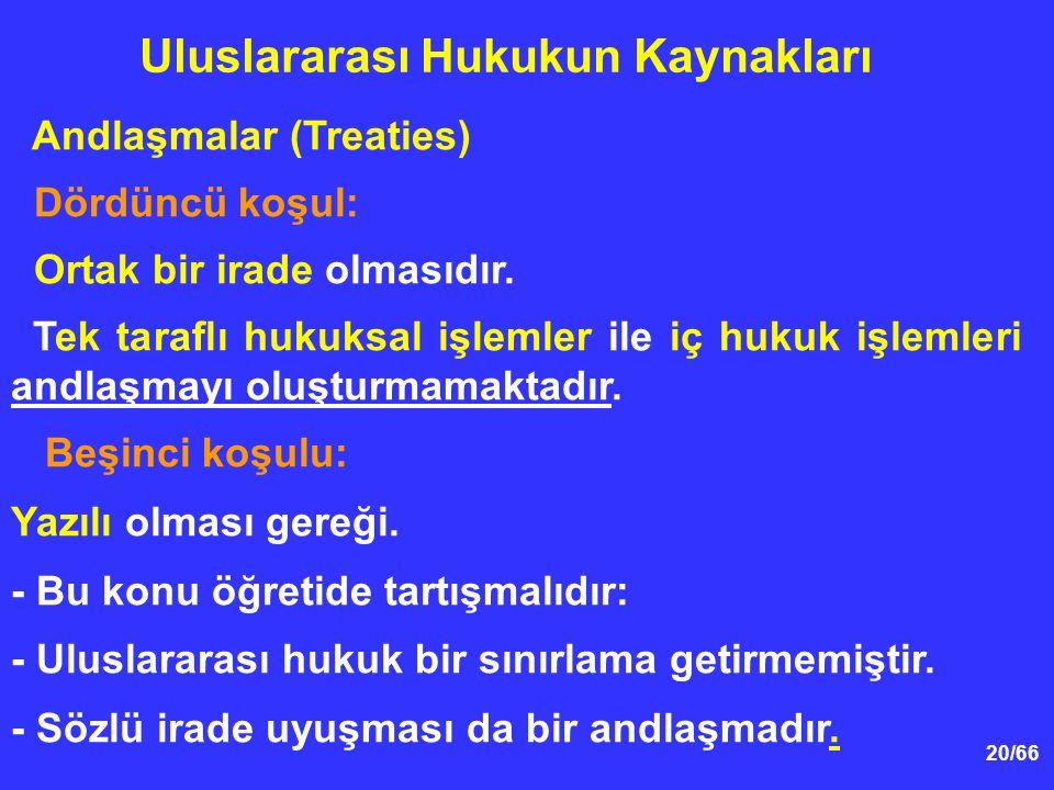 20/66 Andlaşmalar (Treaties) Dördüncü koşul: Ortak bir irade olmasıdır.