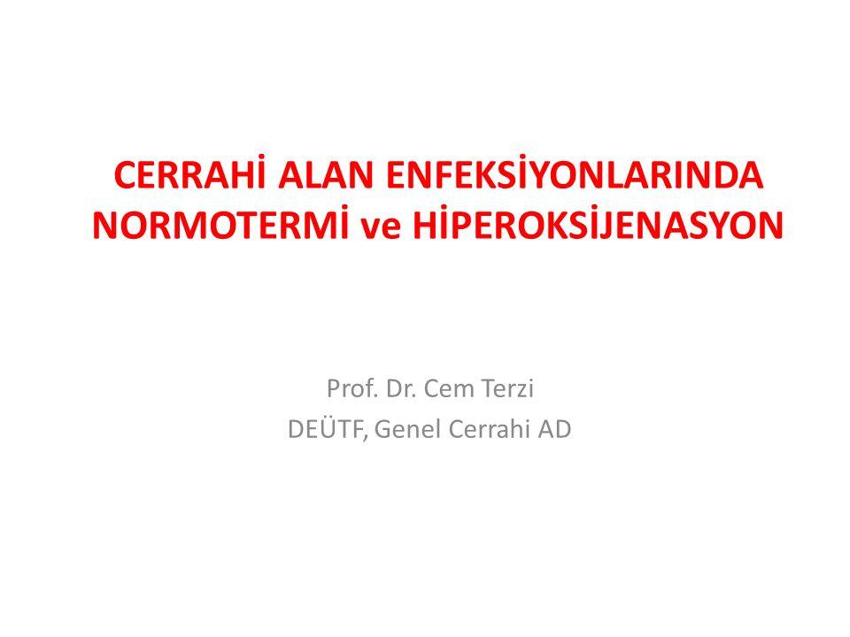 CERRAHİ ALAN ENFEKSİYONLARINDA NORMOTERMİ ve HİPEROKSİJENASYON Prof.